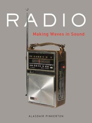 Radio: Making Waves in Sound (Hardback)