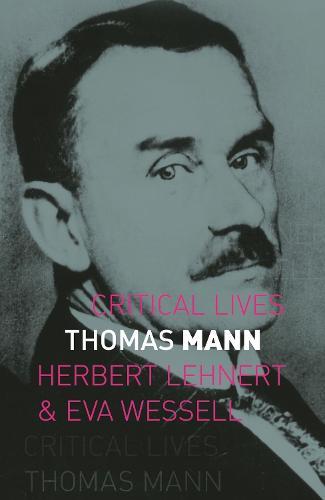 Thomas Mann - Critical Lives (Paperback)