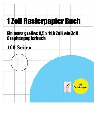 1 Zoll Rasterpapier Buch: Ein Extra Gro es 8,5 X 11,0 Zoll, Ein Zoll Graphenpapierbuch (Paperback)