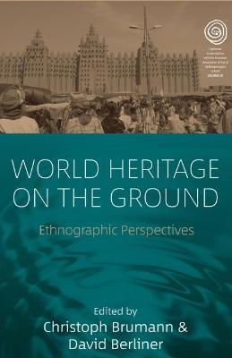 World Heritage on the Ground: Ethnographic Perspectives - EASA Series 28 (Paperback)