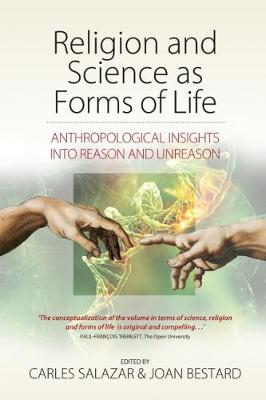 Religion and Science as Forms of Life: Anthropological Insights into Reason and Unreason (Paperback)