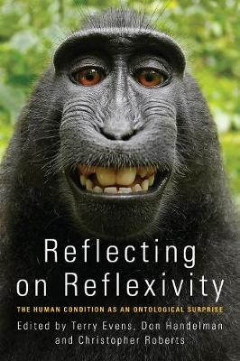Reflecting on Reflexivity: The Human Condition as an Ontological Surprise (Paperback)