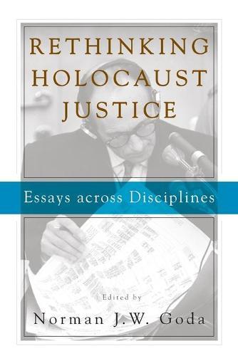 Rethinking Holocaust Justice: Essays across Disciplines (Paperback)