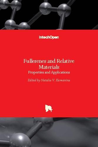Fullerenes and Relative Materials: Properties and Applications (Hardback)
