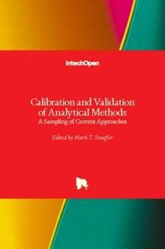 Calibration and Validation of Analytical Methods: A Sampling of Current Approaches (Hardback)