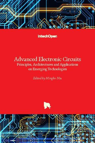 Advanced Electronic Circuits: Principles, Architectures and Applications on Emerging Technologies (Hardback)