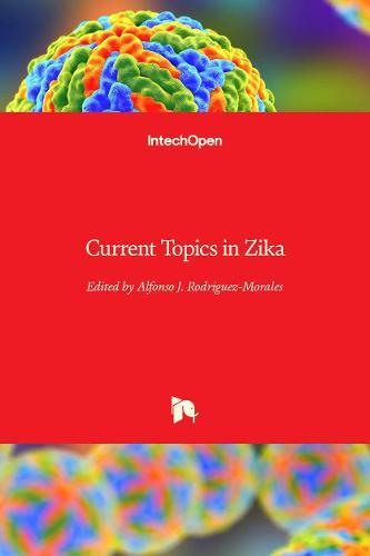 Current Topics in Zika (Hardback)