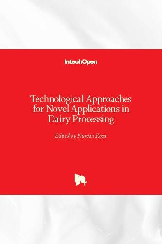 Technological Approaches for Novel Applications in Dairy Processing (Hardback)