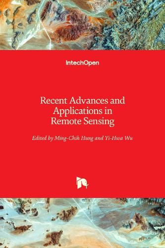 Recent Advances and Applications in Remote Sensing (Hardback)