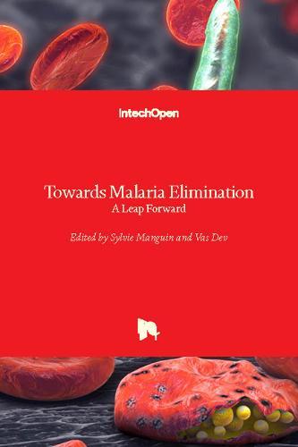 Towards Malaria Elimination: A Leap Forward (Hardback)