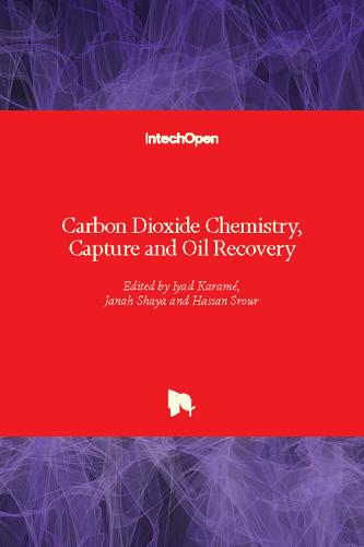Carbon Dioxide Chemistry, Capture and Oil Recovery (Hardback)