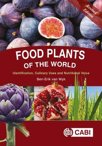 Food Plants of the World: Identification, Culinary Uses and Nutritional Value (Hardback)