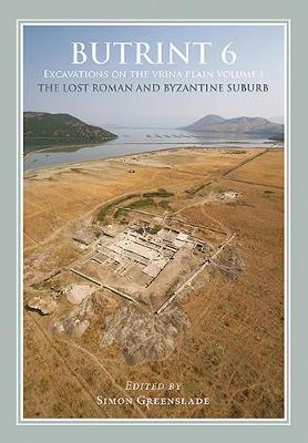 Butrint 6: Excavations on the Vrina Plain Volumes 1-3 - Butrint Archaeological Monographs 6 (Hardback)
