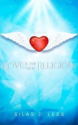 Love Is The New Religion (Paperback)