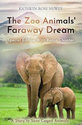 The The Zoo Animals' Faraway Dream (Special Edition): A Story to Save Caged Animals (Paperback)