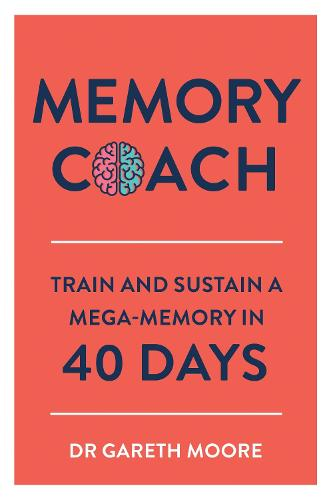 Memory Coach: Train and Sustain a Mega-Memory in 40 Days (Paperback)
