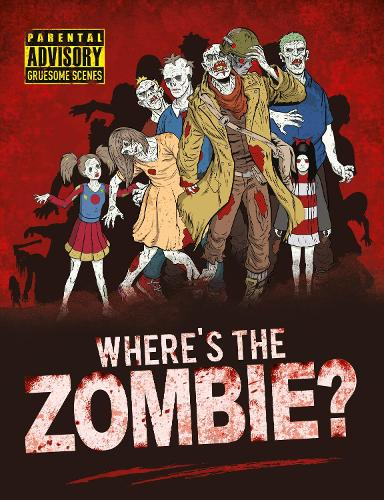 Where's the Zombie?: A Post-Apocalyptic Zombie Adventure - Search and Find Activity (Paperback)
