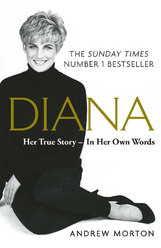 Diana: Her True Story - In Her Own Words: The Sunday Times Number-One Bestseller (Paperback)