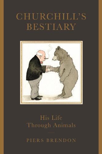Churchill's Bestiary: His Life Through Animals (Hardback)