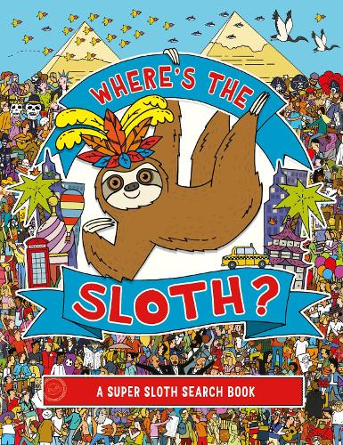Where's the Sloth?: A Super Sloth Search-and-Find Book - Search and Find Activity (Paperback)