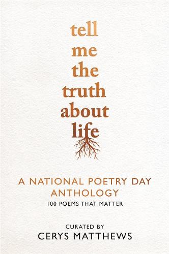 Tell Me The Truth About Life A National Poetry Day Anthology Hardback