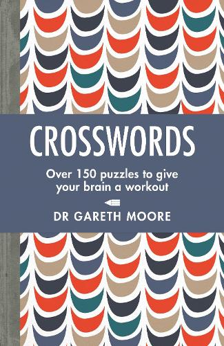 Crosswords: Over 150 puzzles to give your brain a workout (Paperback)
