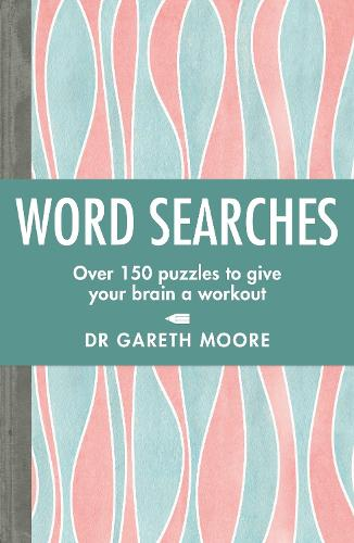 Word Searches: Over 150 puzzles to give your brain a workout (Paperback)