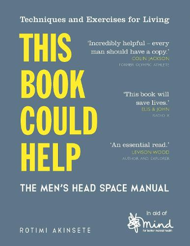 This Book Could Help: The Men's Head Space Manual - Techniques and Exercises for Living - Wellbeing Guides (Paperback)