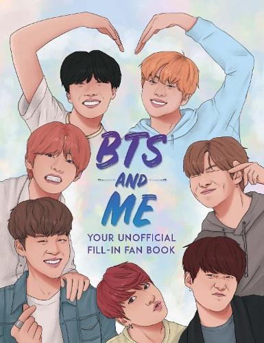 BTS and Me: Your Unofficial Fill-In Fan Book (Paperback)