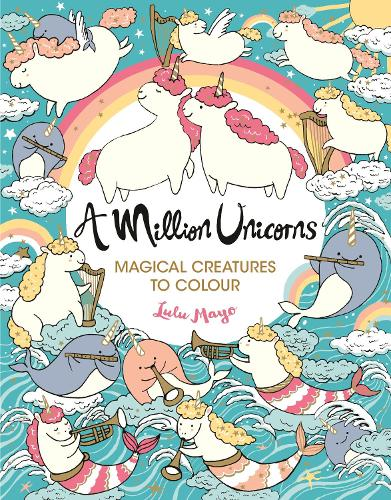 A Million Unicorns: Magical Creatures to Colour - A Million Creatures to Colour (Paperback)