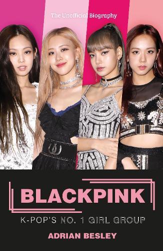 Blackpink: K-Pop's No.1 Girl Group (Paperback)