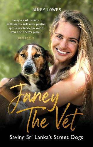 Janey the Vet: Saving Sri Lanka's Street Dogs (Hardback)