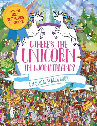 Where's the Unicorn in Wonderland?: A Magical Search and Find Book - Search and Find Activity (Paperback)