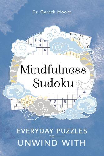 Mindfulness Sudoku: Everyday puzzles to unwind with - Everyday Mindfulness Puzzles (Paperback)