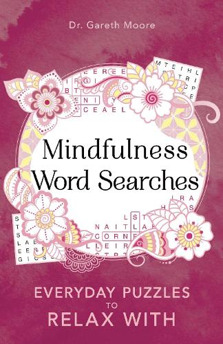 Mindfulness Word Searches: Everyday puzzles to relax with - Everyday Mindfulness Puzzles (Paperback)