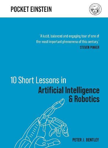 10 Short Lessons in Artificial Intelligence and Robotics - Pocket Einstein (Hardback)