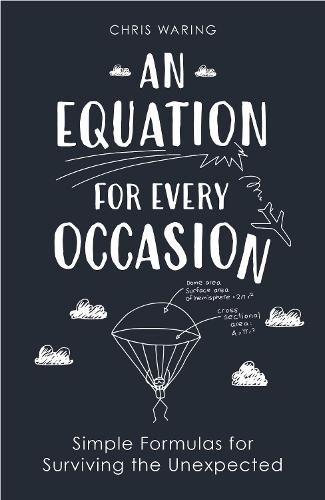 An Equation for Every Occasion: Simple Formulas for Surviving the Unexpected (Hardback)