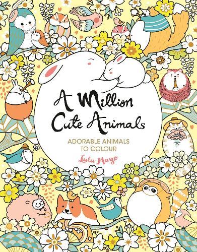 A Million Cute Animals: Adorable Animals to Colour - A Million Creatures to Colour (Paperback)