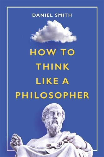 How to Think Like a Philosopher - How to Think Like ... (Hardback)