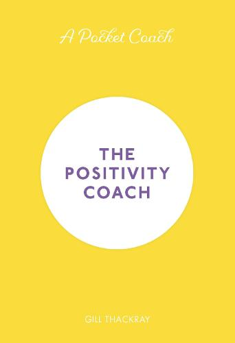 A Pocket Coach: The Positivity Coach - Pocket Guides to Self-Care (Hardback)