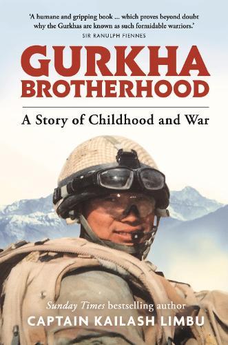 Gurkha Brotherhood: A Story of Childhood and War (Hardback)