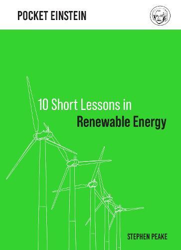 10 Short Lessons in Renewable Energy - Pocket Einstein (Hardback)