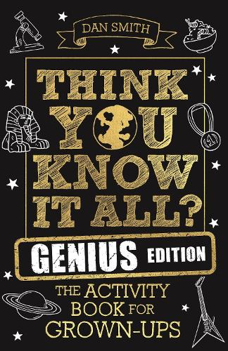 Think You Know It All? Genius Edition: The Activity Book for Grown-ups - Know it All Quiz Books (Paperback)