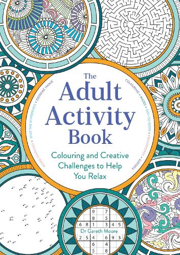 The Adult Activity Book: Colouring and Creative Challenges to Help You Relax (Paperback)