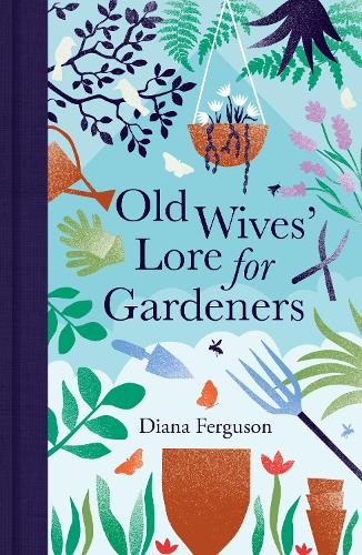 Old Wives' Lore for Gardeners (Hardback)
