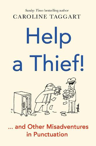 Help a Thief!: And Other Misadventures in Punctuation (Paperback)
