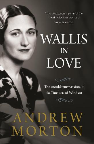 Wallis in Love: The untold true passion of the Duchess of Windsor (Paperback)