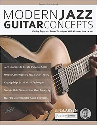 Modern Jazz Guitar Concepts: Cutting Edge Jazz Guitar Techniques With Virtuoso Jens Larsen (Paperback)