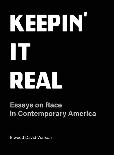 Keepin' It Real - Essays on Race in Contemorary America (Paperback)