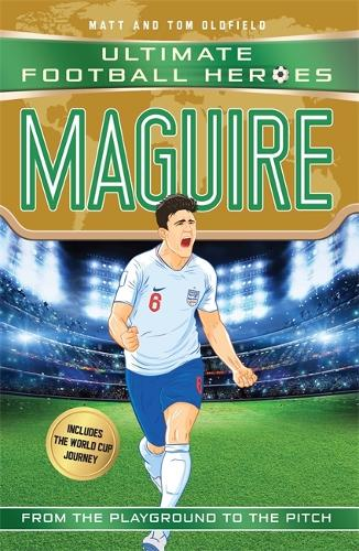 Maguire (Ultimate Football Heroes - International Edition) - includes the World Cup Journey! - Ultimate Football Heroes - International Edition (Paperback)